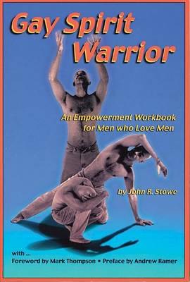 Gay Spirit Warrior: An Empowerment Workbook for Men Who Love Men (Paperback)