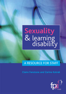 Sexuality and Learning Disability: A Resource for Staff (Paperback)