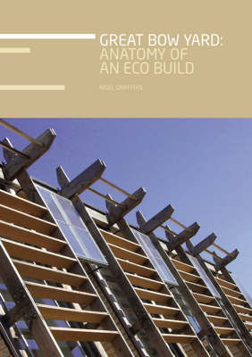 Great Bow Yard: Anatomy of an Eco Build (Paperback)