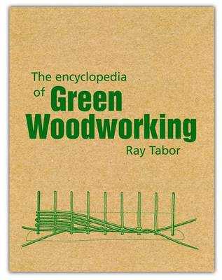 The Encyclopedia of Green Woodworking (Paperback)