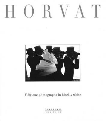 Horvat: Fifty One Black and White Photographs (Paperback)