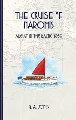 The Cruise of Naromis: August in the Baltic 1939 (Paperback)