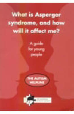 What is Asperger Syndrome, and How Will it Affect Me?: A Guide for Young People (Paperback)