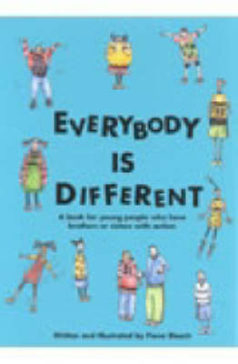 Everybody is Different: A Book for Young People Who Have Brothers or Sisters with Autism (Paperback)