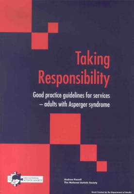 Taking Responsibility: Good Practice Guidelines for Services for Adults with Asperger Syndrome (Paperback)