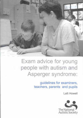 Exam Advice for Young People with Autism and Asperger Syndrome: Guidelines for Examiners, Teachers, Parents and Pupils (Paperback)