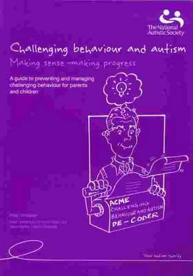 Challenging Behaviour and Autism: Making Sense, Making Progress (Paperback)