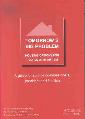 Tomorrow's Big Problem: Housing Options for People with Autism - A Guide for Service Commissioners, Providers and Families (Paperback)