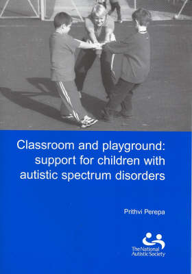 Classroom and Playground: Support for Children with Autistic Spectrum Disorders (Paperback)