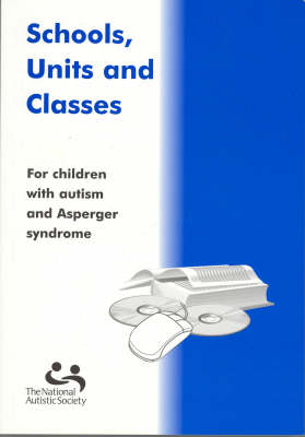 Schools, Units and Classes: For Children with Autism and Asperger Syndrome (Paperback)