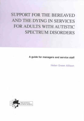 Support for the Bereaved and Dying in Services for Adults with Autistic Spectrum Disorders (Paperback)
