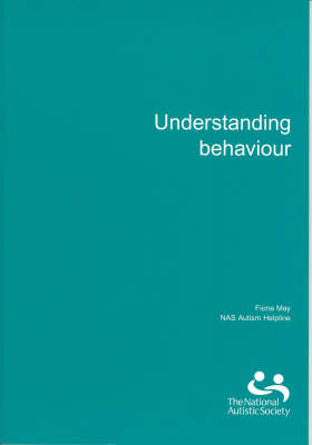 Understanding Behaviour: In People with Autism and Asperger Syndrome (Paperback)