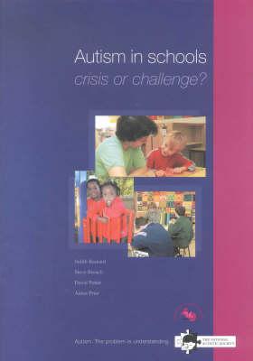 Autism in Schools: Crisis or Challenge? (Paperback)