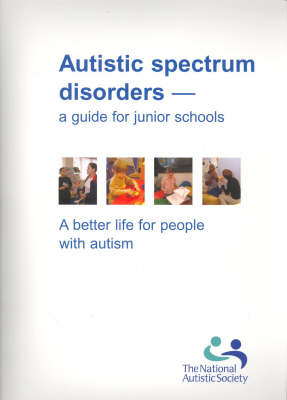 Autistic Spectrum Disorders: A Guide for Junior Schools (Hardback)