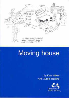 Moving House: A Guide for Children with Autistic Spectrum Disorders (Paperback)