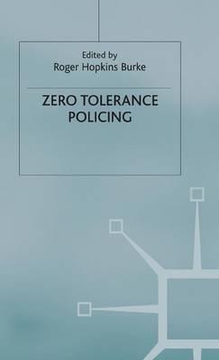 Zero Tolerance Policing (Hardback)