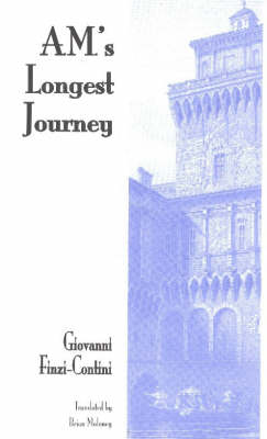AM's Longest Journey - Troubador Italian Studies (Paperback)