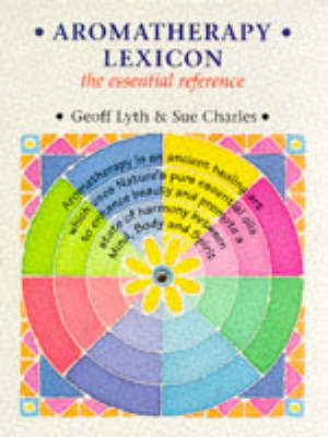 Aromatherapy Lexicon: The Essential Reference - Lexicon (Paperback)