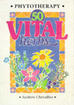Phytotherapy - 50 Vital Herbs (Paperback)
