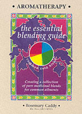 Aromatherapy: The Essential Blending Guide (Paperback)