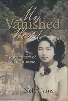 My Vanished World: The True Story of a Shan Princess (Paperback)