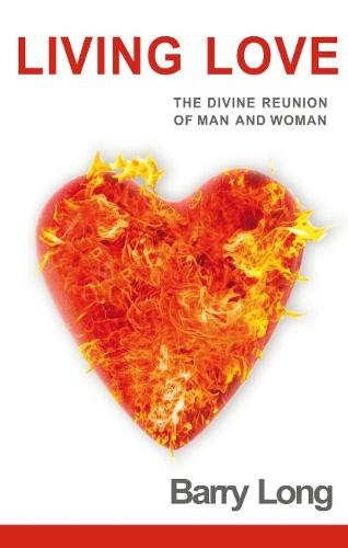 Living Love: The Divine Reunion of Man and Woman (Paperback)