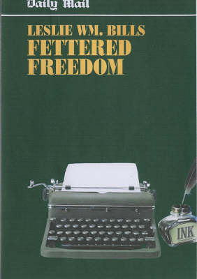 Fettered Freedom: Life and Times of a Bevin Boy (Paperback)