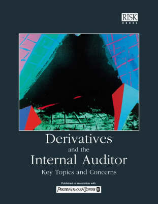 Derivatives and the Internal Auditor: Key Topics and Concerns (Paperback)