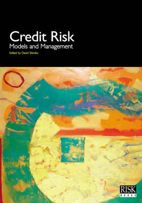 Credit Risk: Models and Management (Hardback)