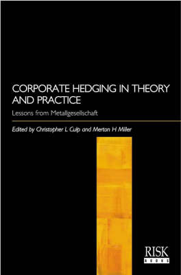 Corporate Hedging in Theory and Practice: Lessons from Metallgesellschaft (Hardback)