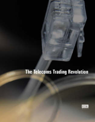 The Telecoms Trading Revolution (Paperback)