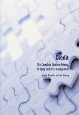 Credit: The Complete Guide to Pricing, Hedging and Risk Management (Hardback)