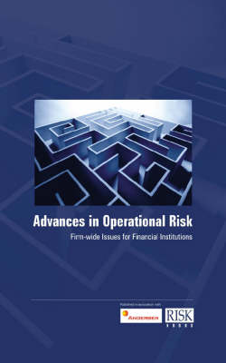 Advances in Operational Risk: Firm-wide Issues for Financial Institutions (Hardback)