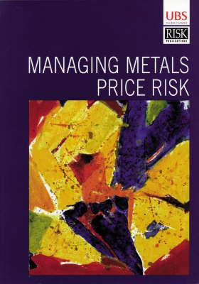 Managing Metals Price Risk (Paperback)