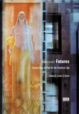 Classic Futures: Lessons from the Past for the Electronic Age (Hardback)