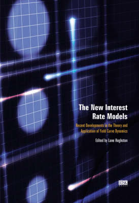 The New Interest Rate Models: Innovations from Heath-Jarrow-Morton to the Present (Hardback)