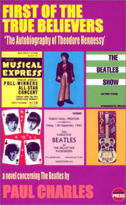 "First of the True Believers: A Novel Concerning the ""Beatles"" (Paperback)"