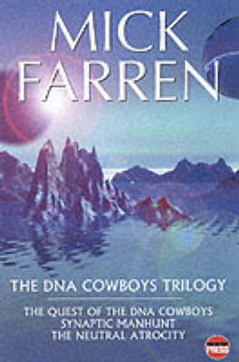 "The DNA Cowboys Trilogy: ""The Quest of the DNA Cowboys"", ""Synaptic Manhunt"", ""The Neutral Atrocity"" (Hardback)"