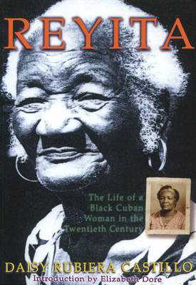 Reyita: Life of black Cuban woman in the twentieth century 1902-1997 (Paperback)