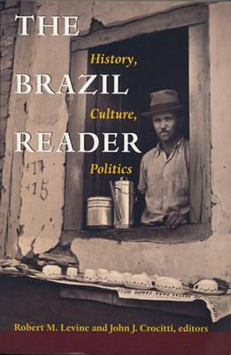 The Brazil Reader: History, Culture, Politics (Paperback)