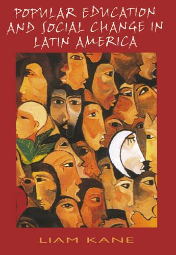 Popular Education and Social Change in Latin America (Paperback)