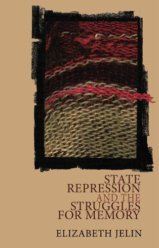 State Repression and the Struggles for Memory (Paperback)