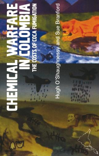 Chemical Warfare in Colombia: The Costs of Coca Fumigation (Paperback)