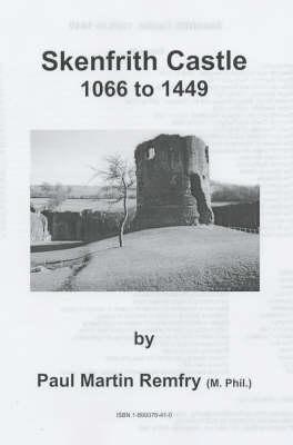 Skenfrith Castle, 1066 to 1449 (Spiral bound)
