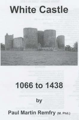 White Castle, 1066 to 1438 (Spiral bound)