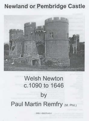 Newland or Pembridge Castle, Welsh Newton C.1090 to 1646 (Spiral bound)