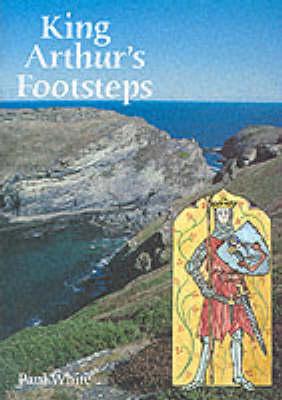 King Arthur's Footsteps (Paperback)