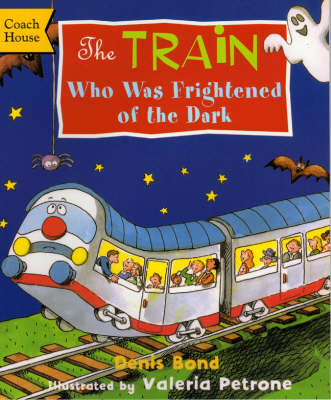 The Train Who Was Afraid of the Dark (Paperback)