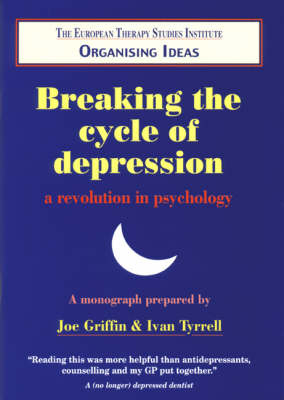 Breaking the Cycle of Depression: a Revolution in Psychology: A Revolution in Psychology - Organising Ideas Monograph S. No.3 (Paperback)