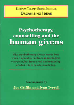 Psychotherapy, Counselling and the Human Givens - Organising Idea No. 2 (Paperback)